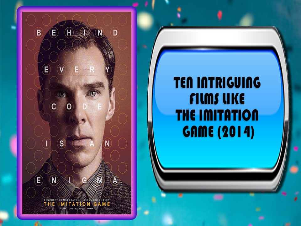 Ten Intriguing Films Like The Imitation Game (2014)