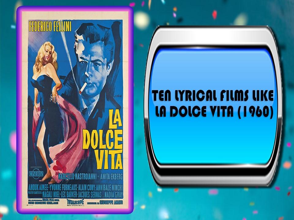 Ten Lyrical Films Like La Dolce Vita (1960)