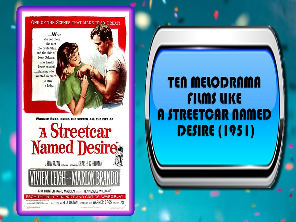 Ten Melodrama Films Like A Streetcar Named Desire (1951)
