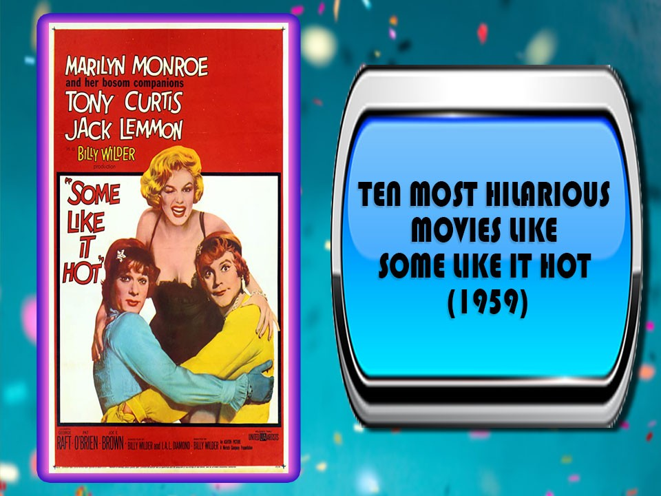 Ten Most Hilarious Movies Like Some Like It Hot 1959