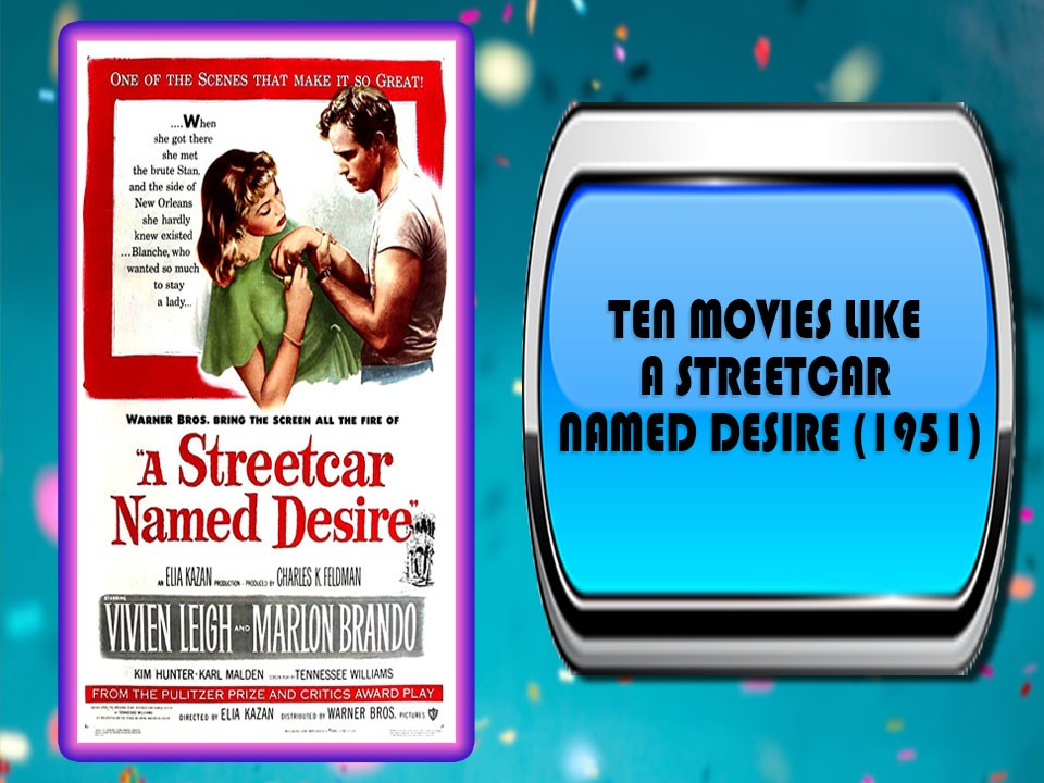 Ten Movies Like A Streetcar Named Desire (1951)