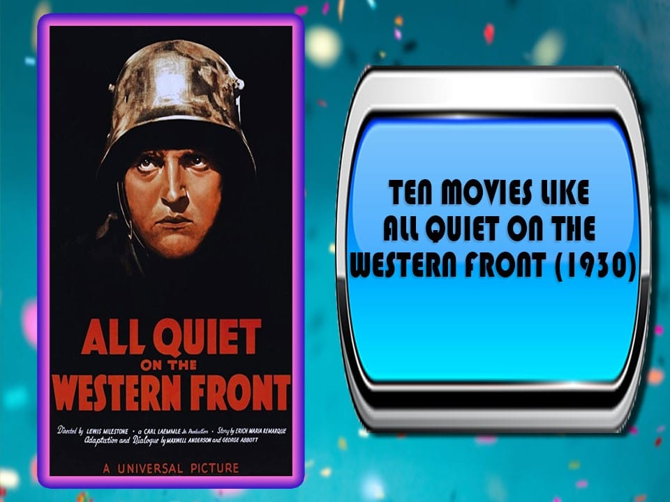 Ten Movies Like All Quiet on the Western Front (1930)