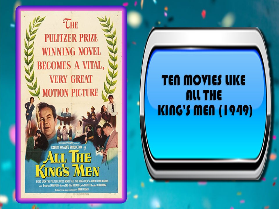 Ten Movies Like All the King's Men (1949)