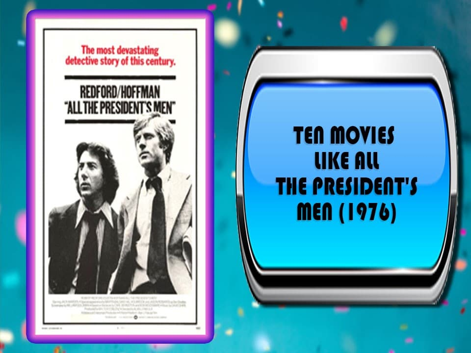 Ten Movies Like All the President's Men (1976)