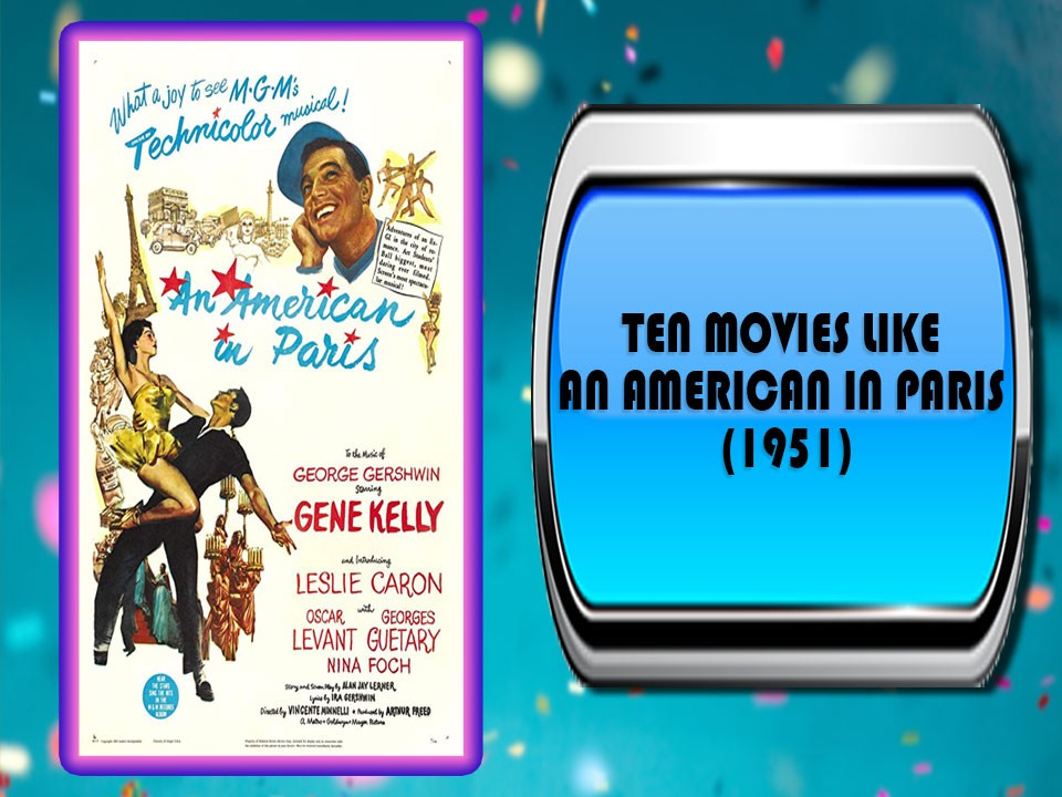 Ten Movies Like An American in Paris (1951)