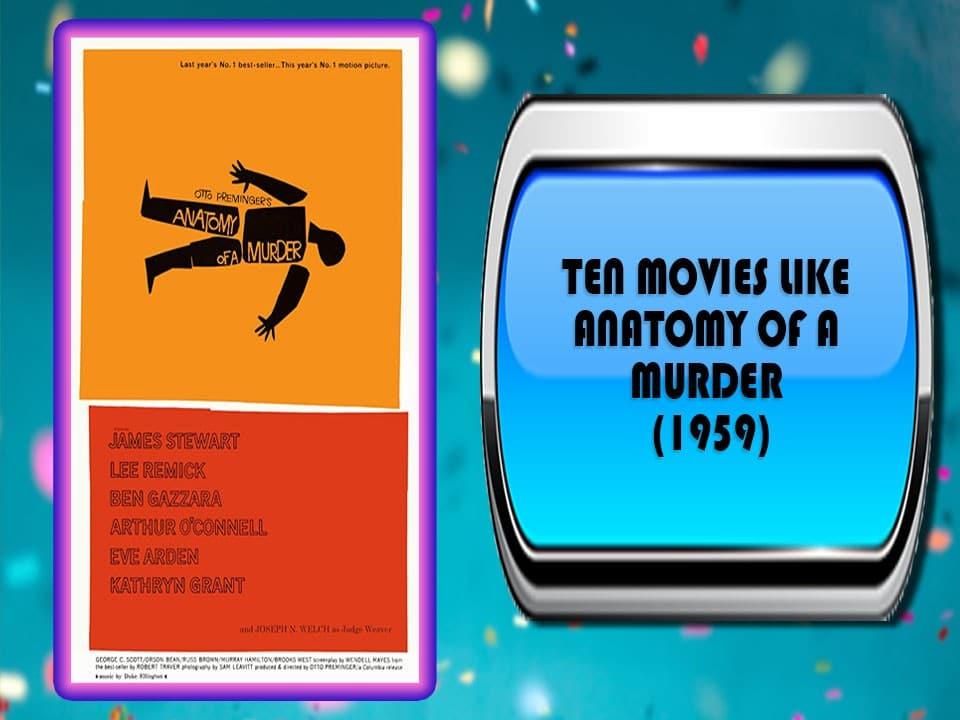 Ten Movies Like Anatomy of a Murder (1959)