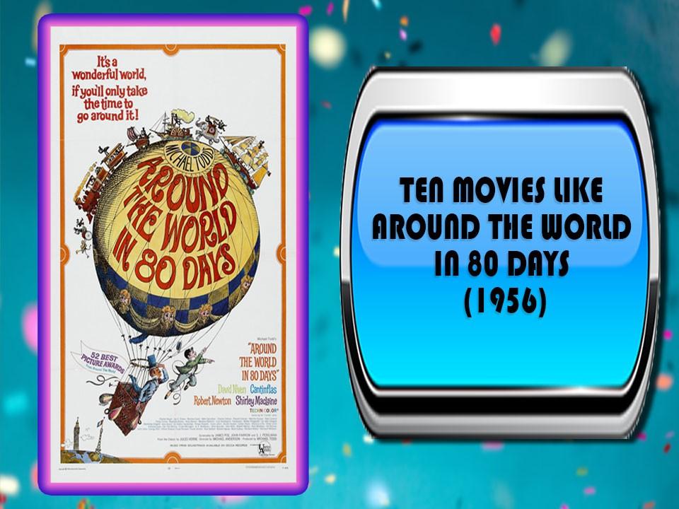Ten Movies Like Around the World in 80 Days (1956)