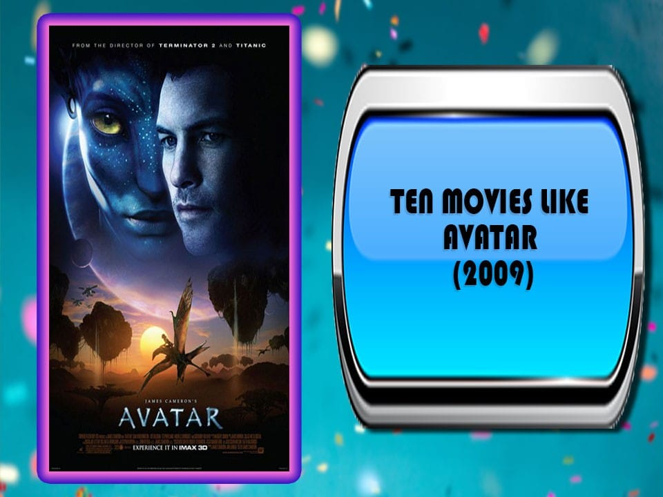 Ten Movies Like Avatar (2009)