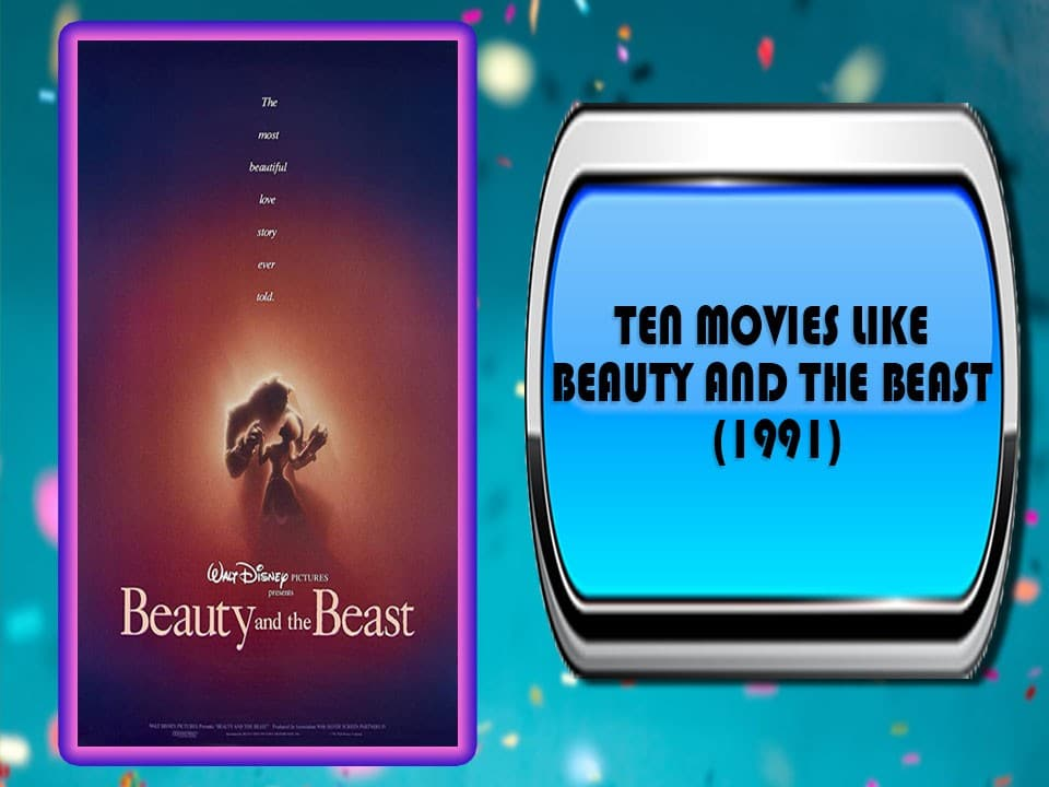 Ten Movies Like Beauty and the Beast (1991)