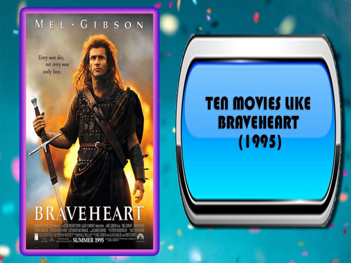 Ten Movies Like Braveheart 1995 Australia Unwrapped