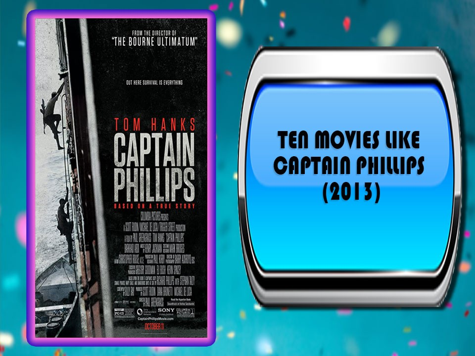 Ten Movies Like Captain Phillips (2013)