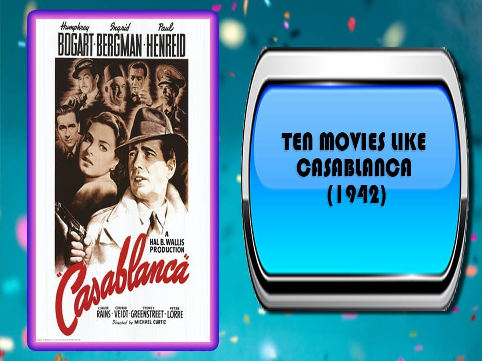 Ten Movies Like Casablanca (1942)
