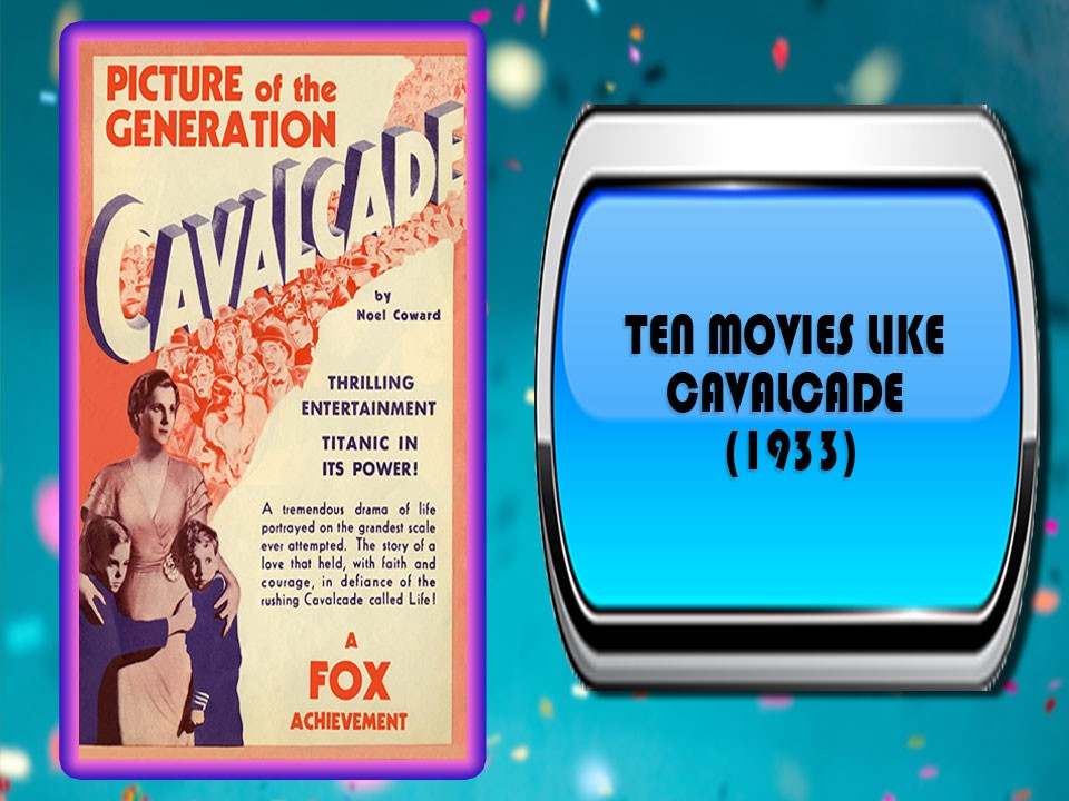 Ten Movies Like Cavalcade (1933)