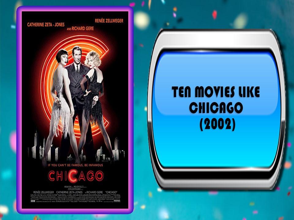 Ten Movies Like Chicago (2002)