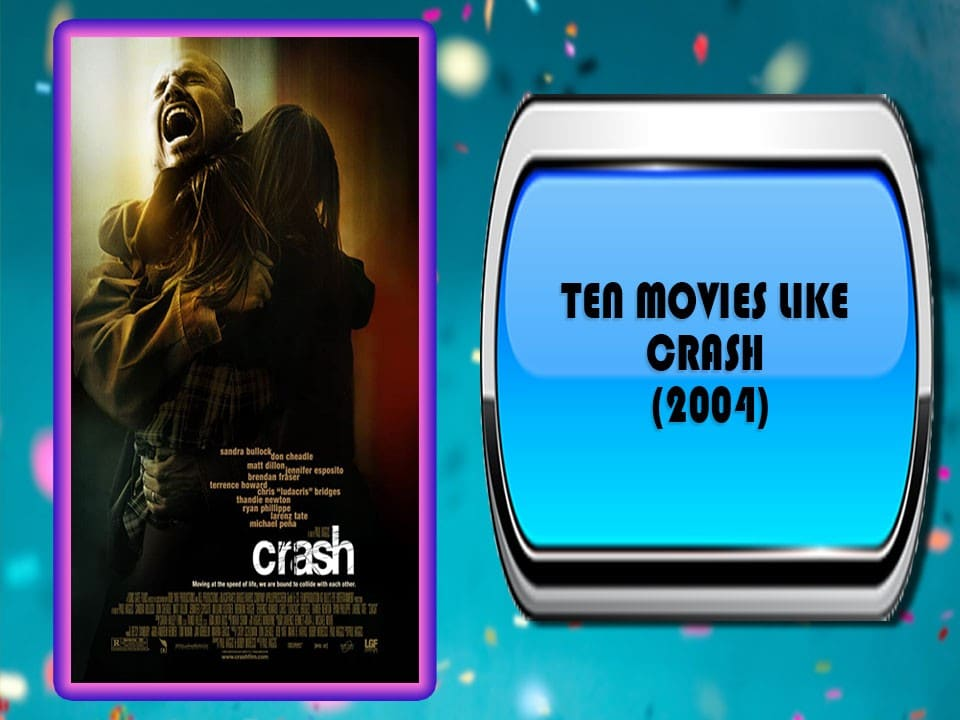 Ten Movies Like Crash (2004)