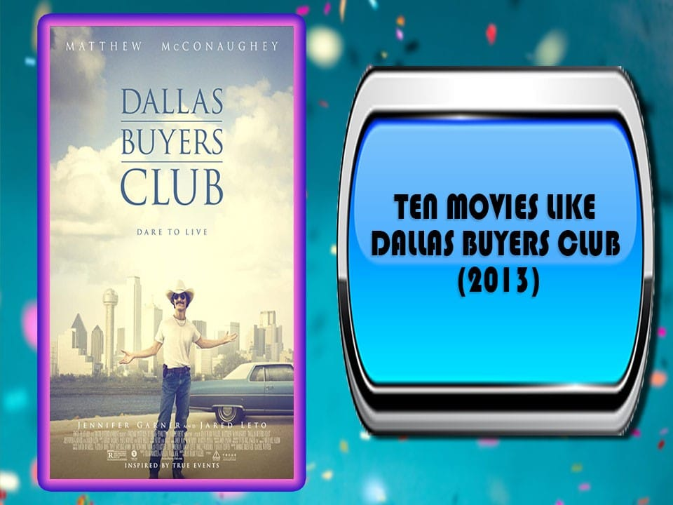 Ten Movies Like Dallas Buyers Club (2013)