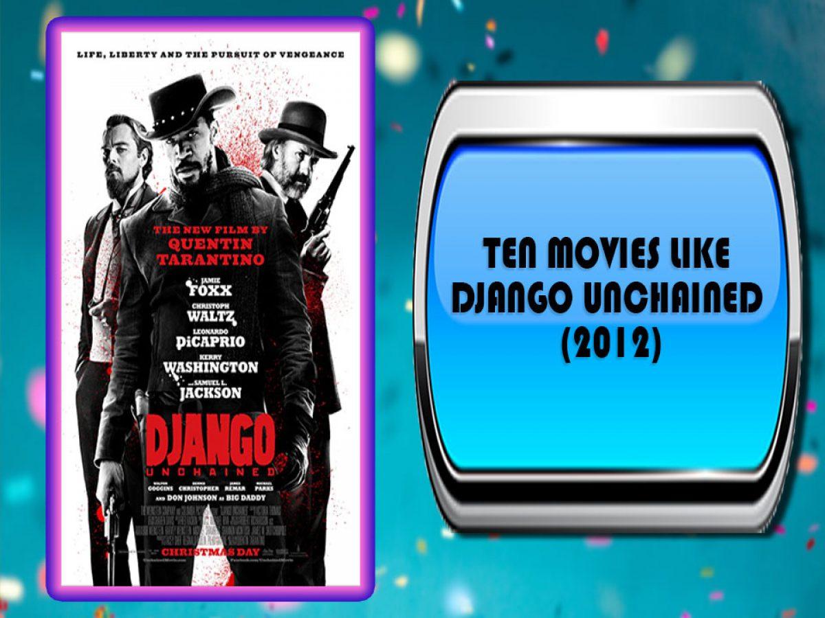 Ten Movies Like Django Unchained 2012 Australia Unwrapped