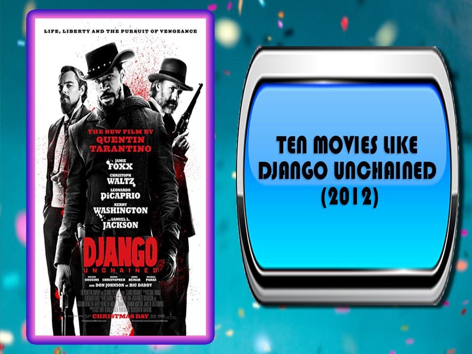 Ten Movies Like Django Unchained (2012)