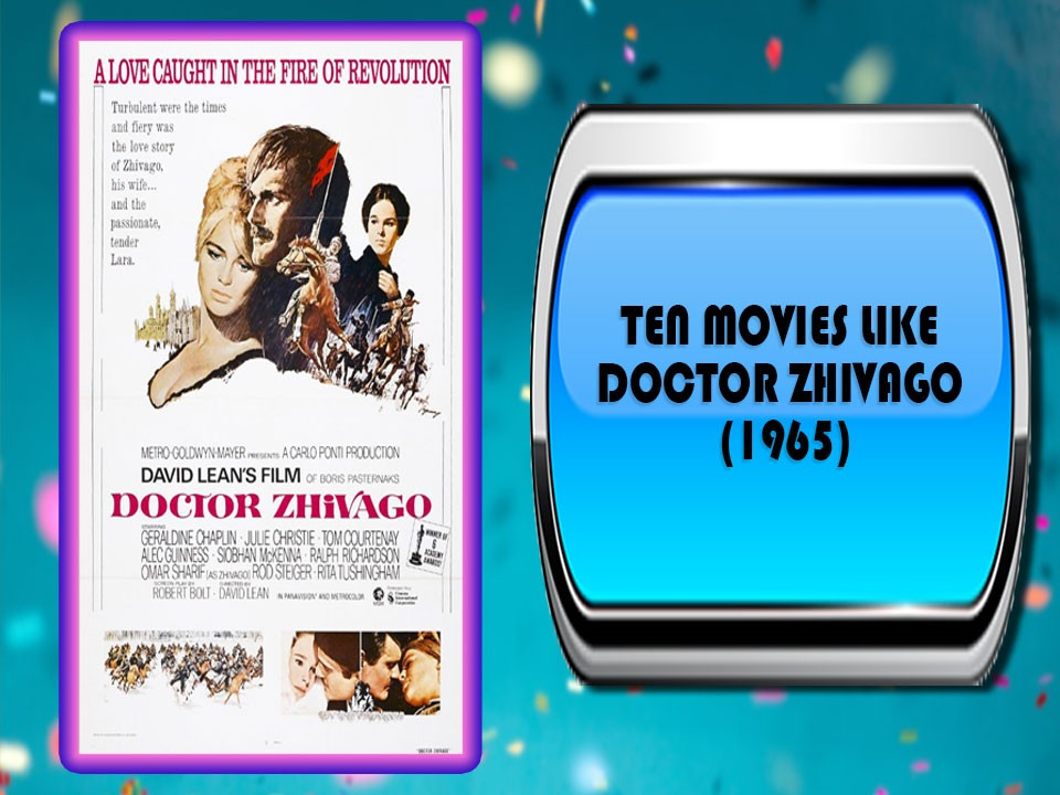 Ten Movies Like Doctor Zhivago (1965)