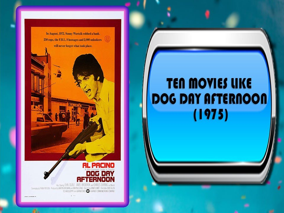 Ten Movies Like Dog Day Afternoon (1975)