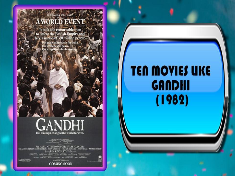 Ten Movies Like Gandhi (1982)