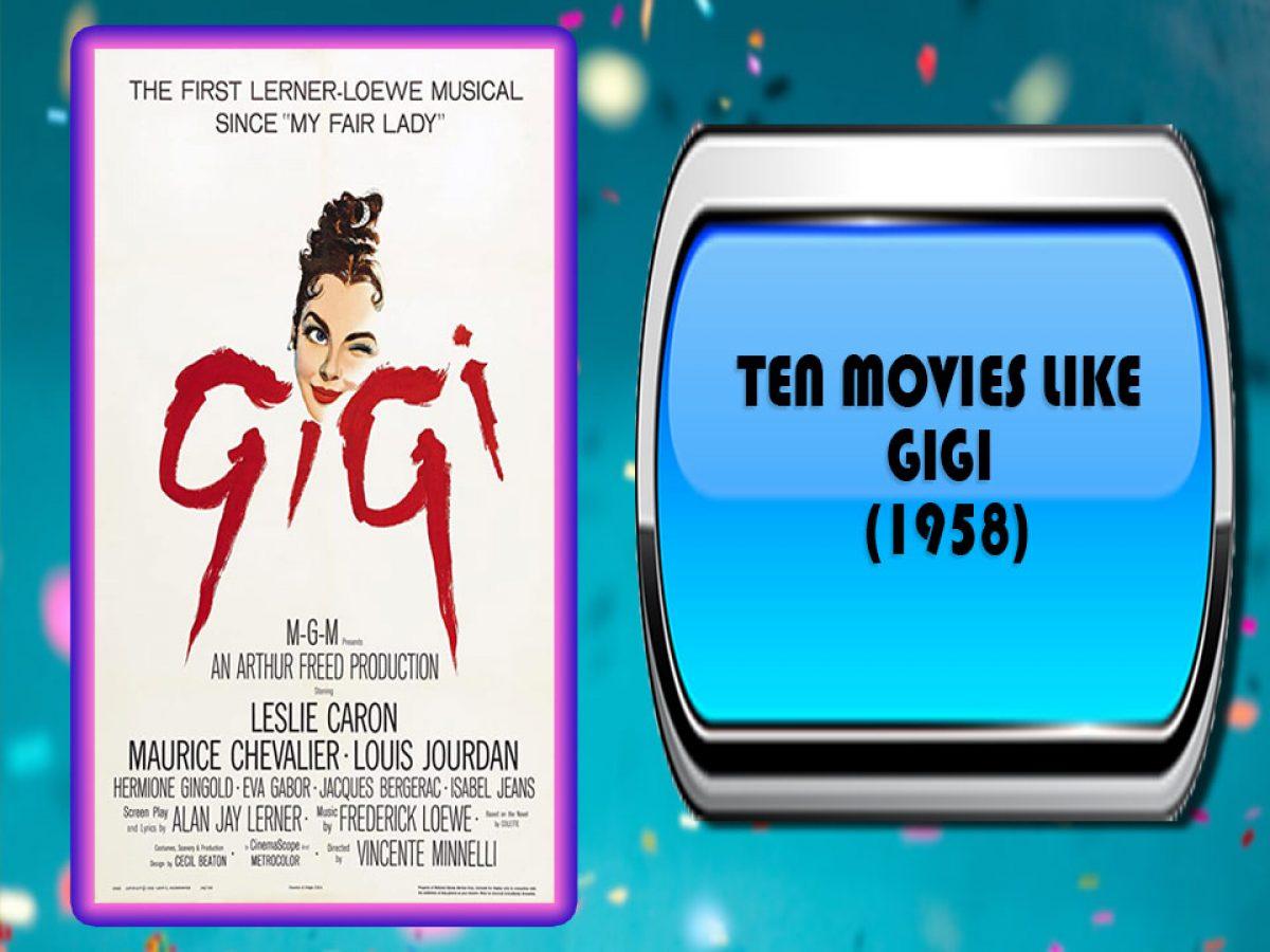 Ten Movies Like Gigi 1958 Australia Unwrapped