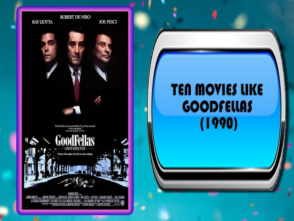 Ten Movies Like Goodfellas (1990)