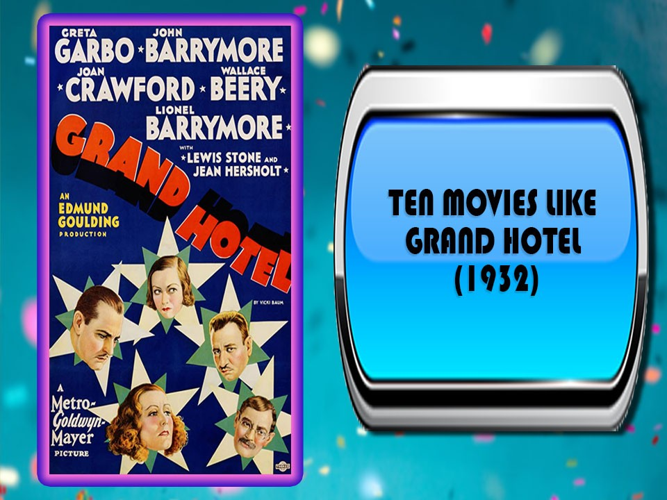 Ten Movies Like Grand Hotel (1932)