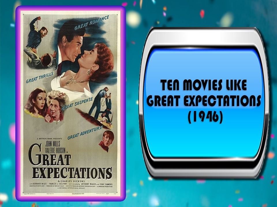 Ten Movies Like Great Expectations (1946)