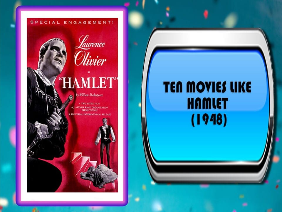 Ten Movies Like Hamlet (1948)
