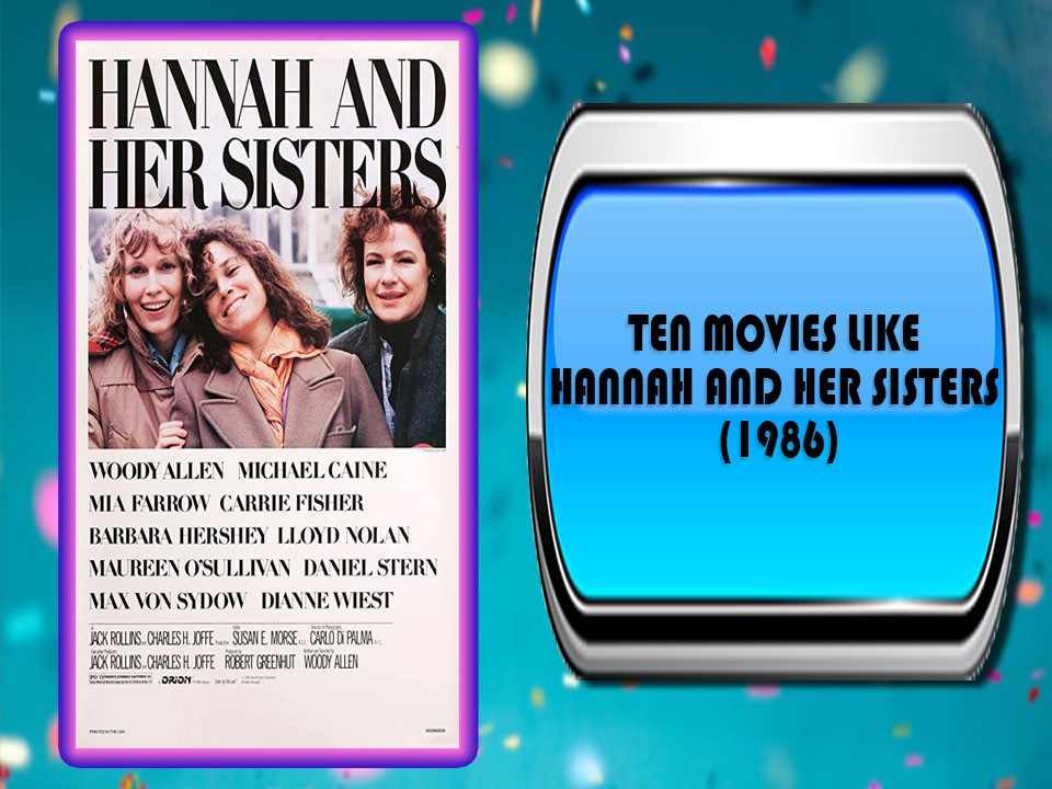 Ten Movies Like Hannah and Her Sisters (1986)