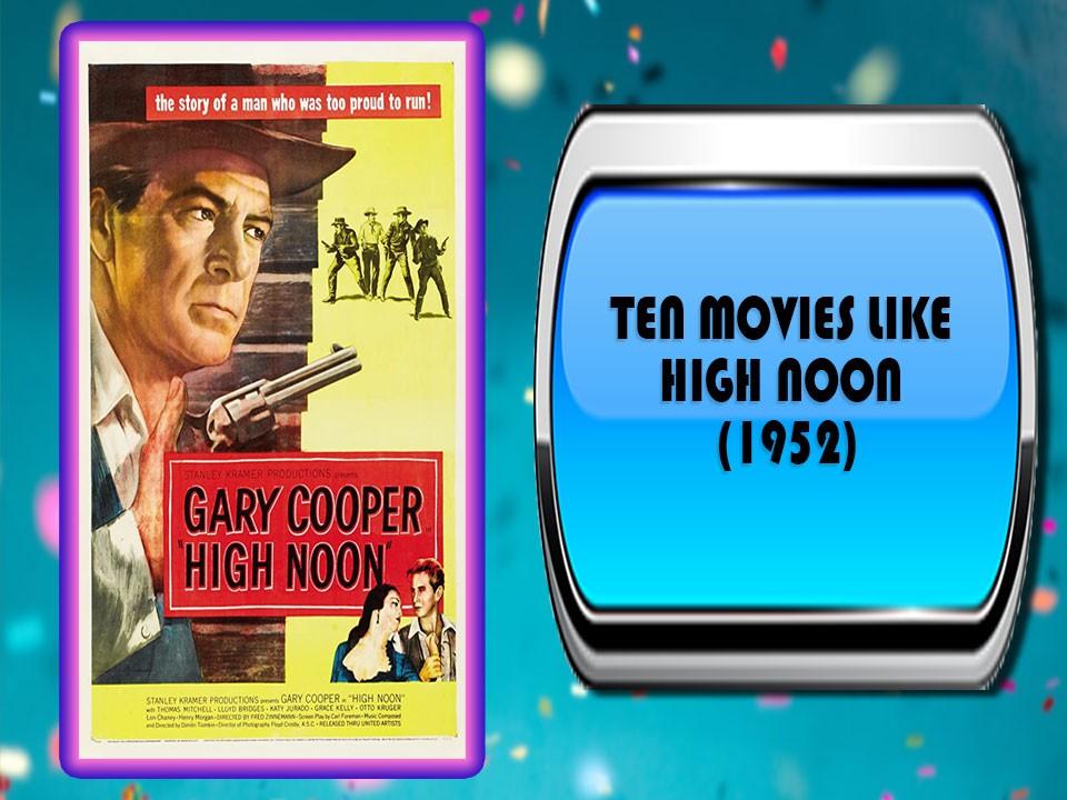 Ten Movies Like High Noon (1952)