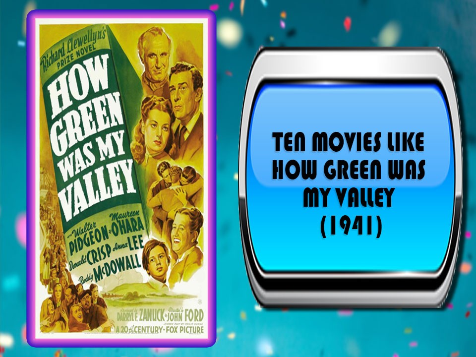 Ten Movies Like How Green Was My Valley (1941)