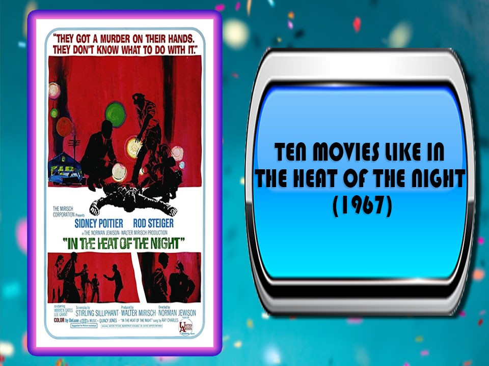 Ten Movies Like In the Heat of the Night (1967)