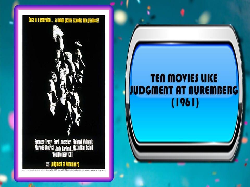 Ten Movies Like Judgment at Nuremberg (1961)