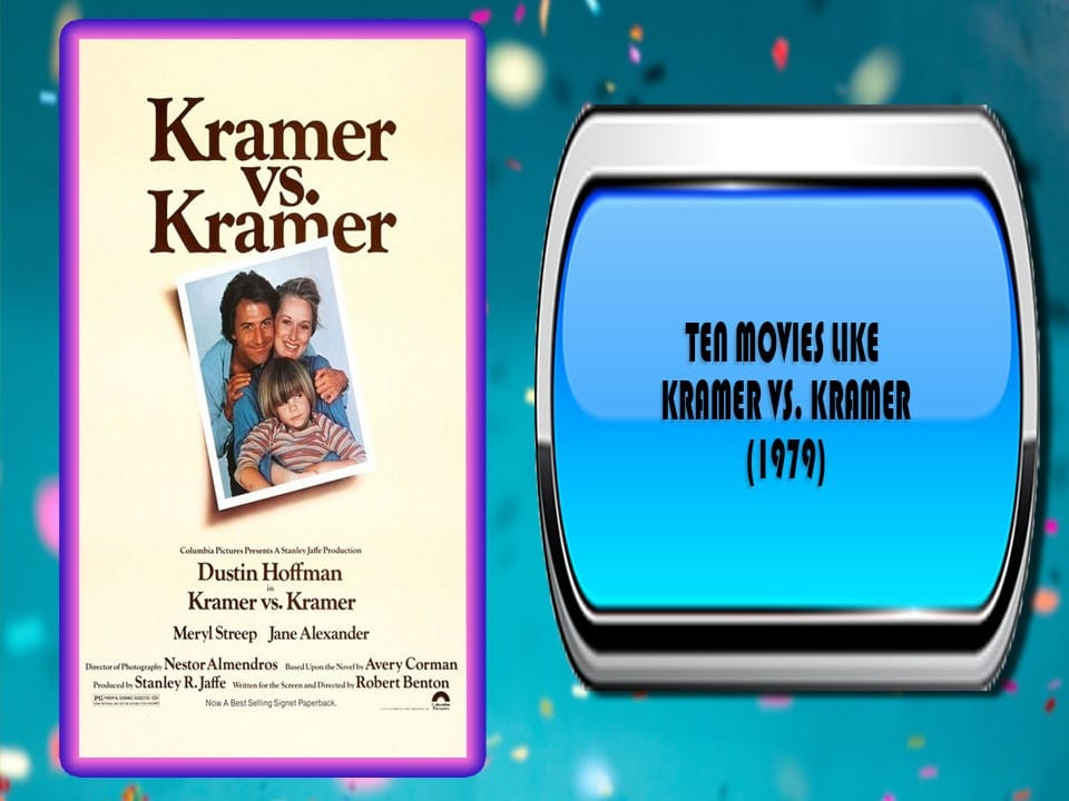 Ten Movies Like Kramer vs. Kramer (1979)