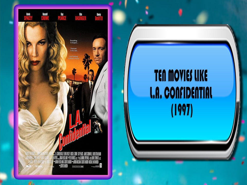 Ten Movies Like L.A. Confidential (1997)
