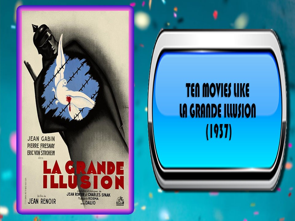 Ten Movies Like La Grande Illusion (1937)