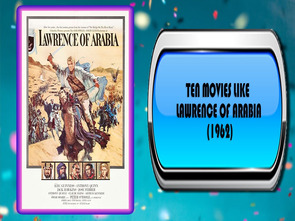 Ten Movies Like Lawrence of Arabia (1962)