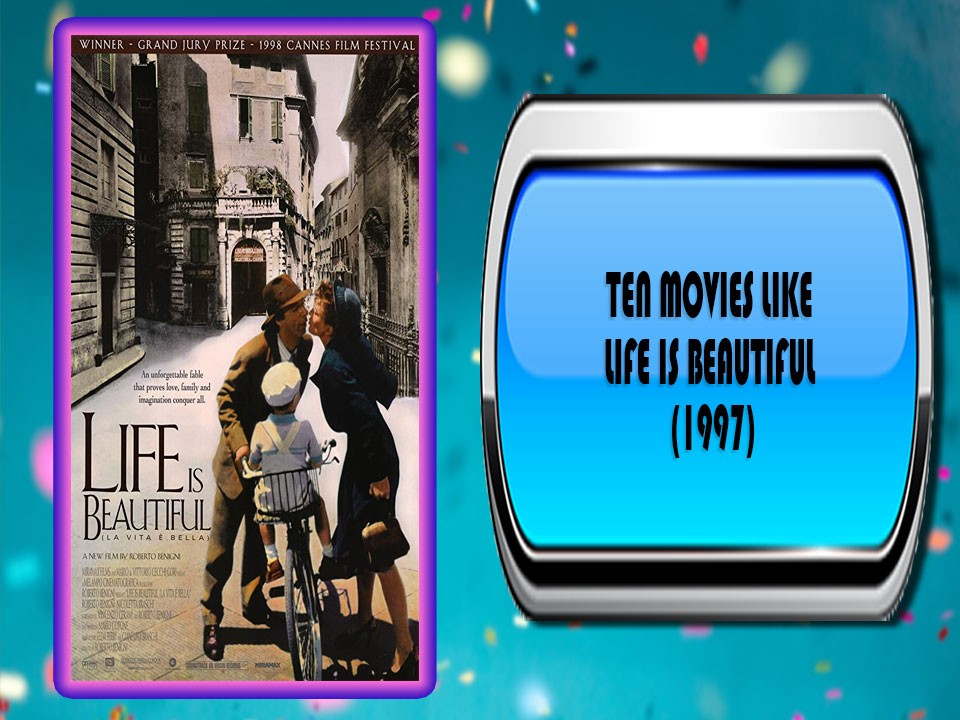 Ten Movies Like Life Is Beautiful (1997)
