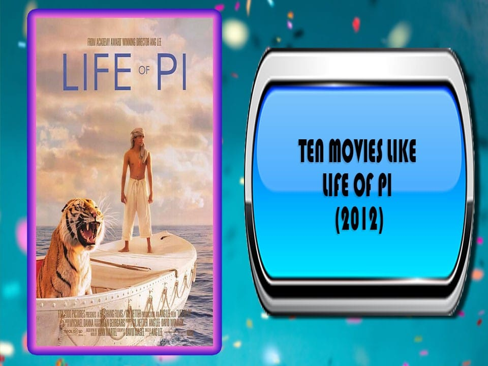 Ten Movies Like Life of Pi (2012)