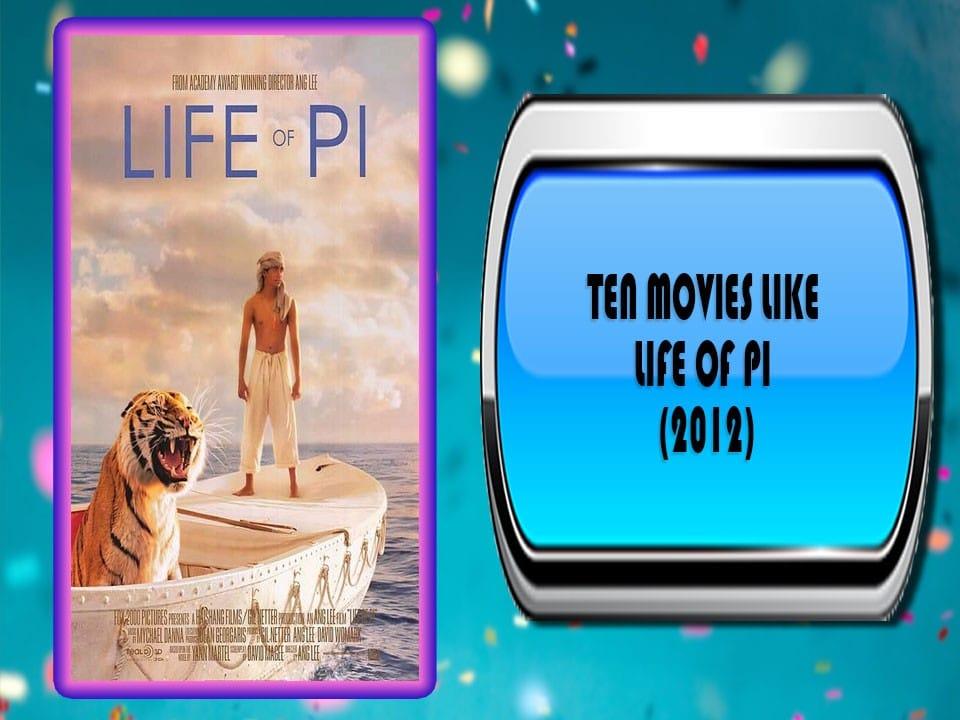 Ten Movies Like Life Of Pi 2012 Australia Unwrapped