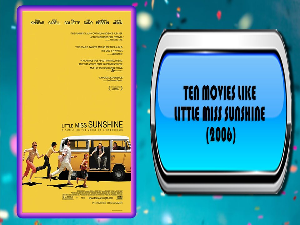 Ten Movies Like Little Miss Sunshine (2006)