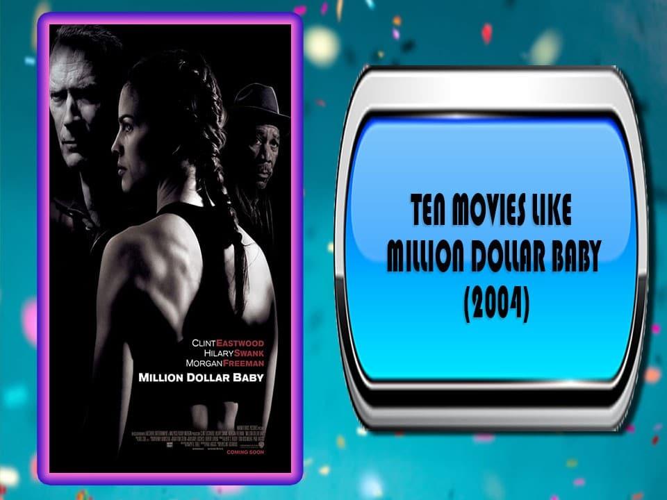 Ten Movies Like Million Dollar Baby (2004)