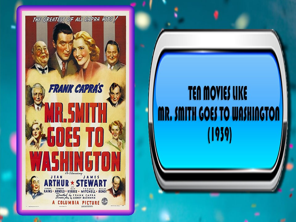 Ten Movies Like Mr. Smith Goes to Washington (1939)