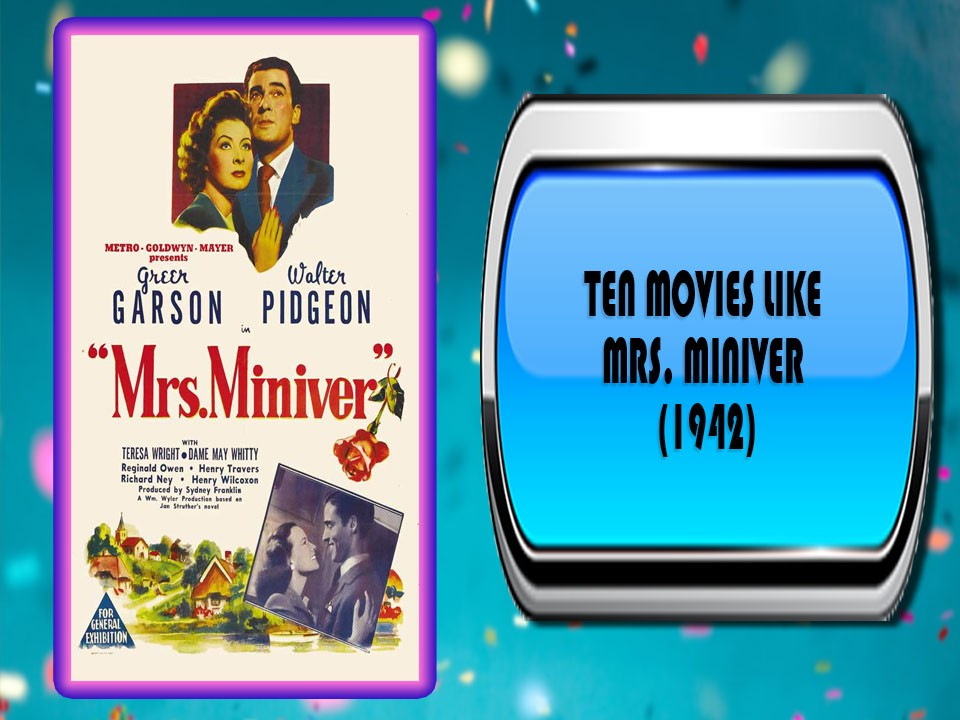 Ten Movies Like Mrs. Miniver (1942)