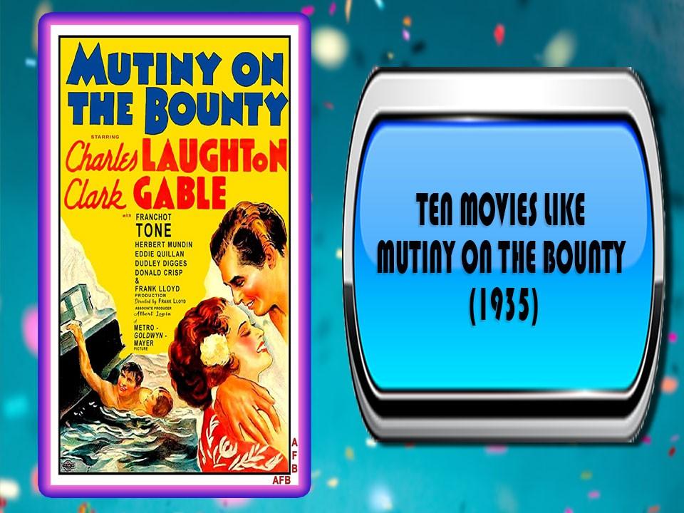 Ten Movies Like Mutiny on the Bounty (1935)
