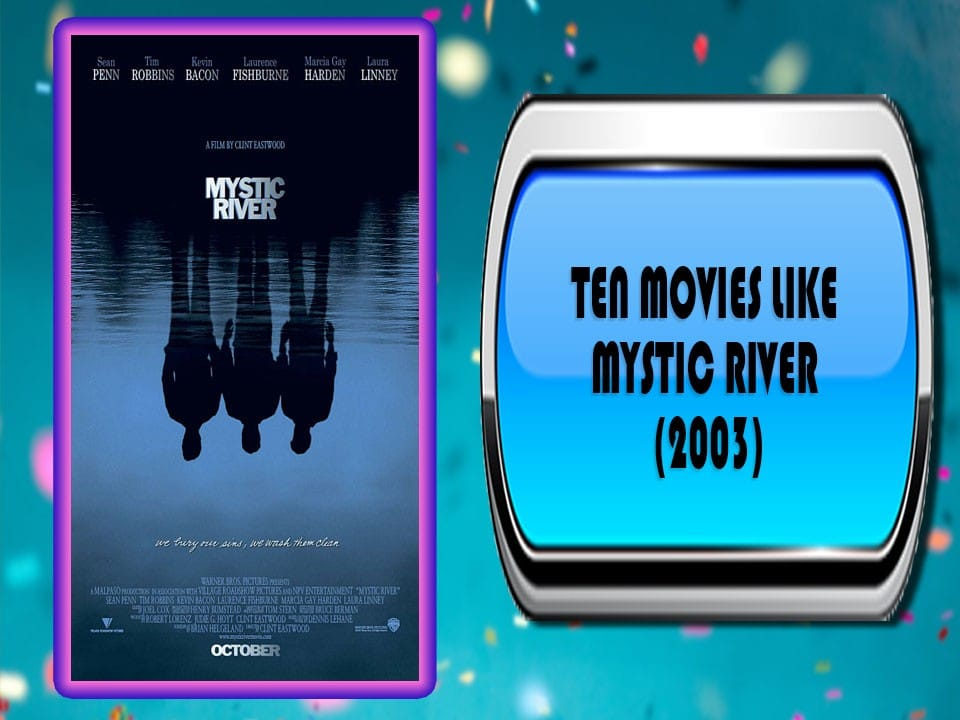 Ten Movies Like Mystic River (2003)