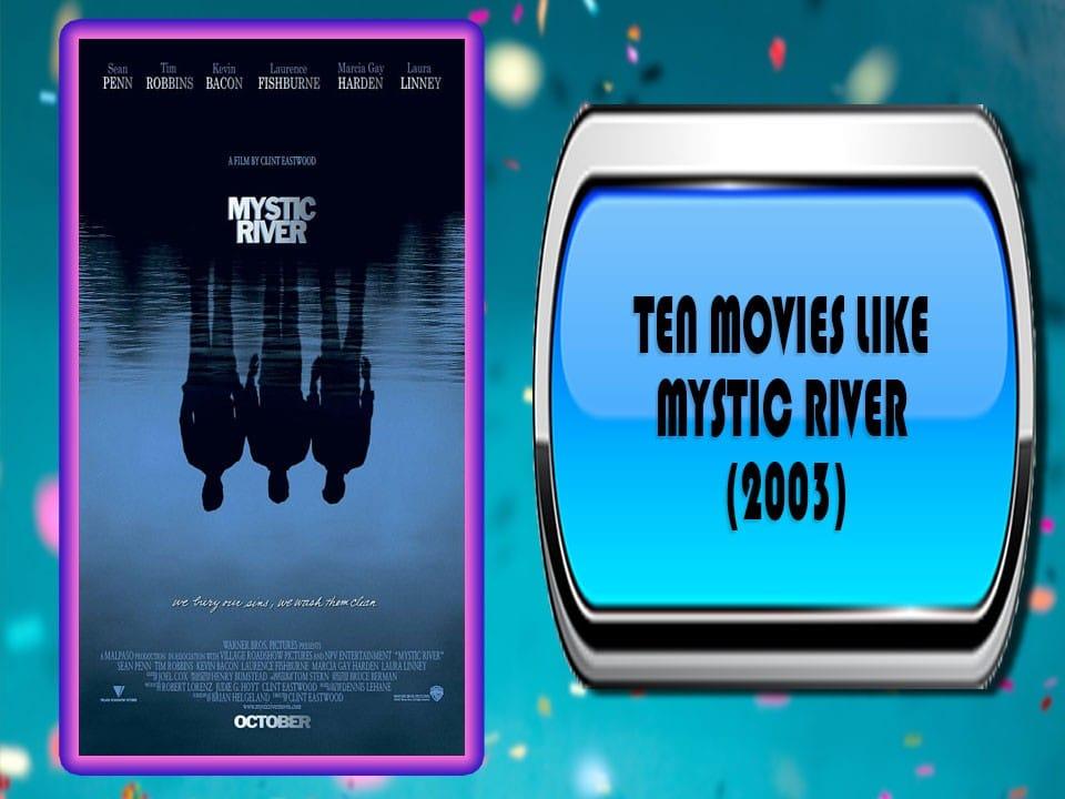 Ten Movies Like Mystic River (2003)