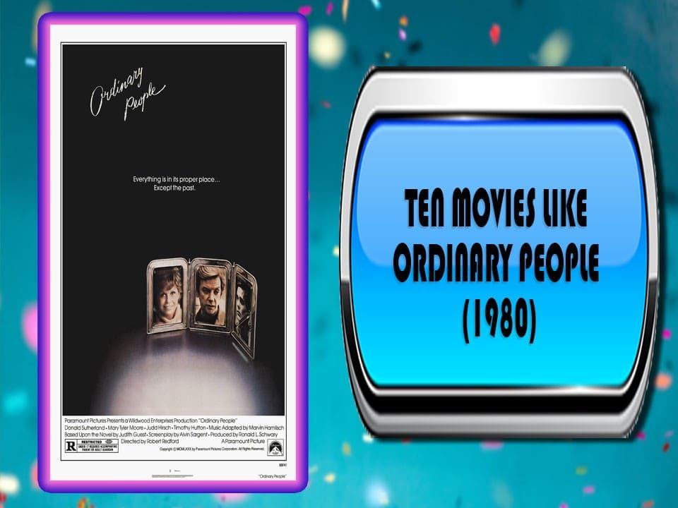 Ten Movies Like Ordinary People (1980)
